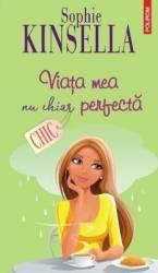 Viata mea nu chiar perfecta - Sophie Kinsella