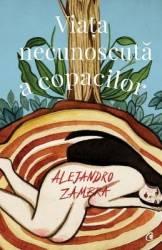 Viata necunoscuta a copacilor - Alejandro Zambra