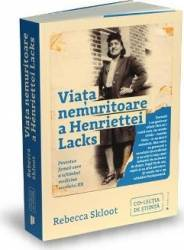 Viata nemuritoare a Henriettei Lacks - Rebecca Skloot