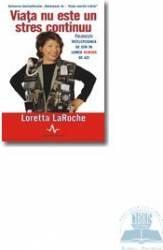 Viata nu este un stres continuu - Loretta Laroche