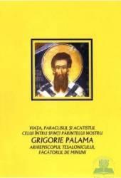 Viata paraclisul si acatistul celui intru Sfinti Parintelui nostru Grigorie Palama