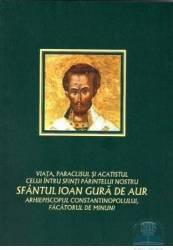 Viata paraclisul si acatistul Sfantului Ioan Gura de Aur