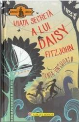 Viata secreta a lui Daisy Fitzjohn - Tania Unsworth Carti