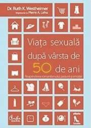 Viata sexuala dupa varsta de 50 ani - Dr. Ruth K. Westheimer Pierre A. Lehu