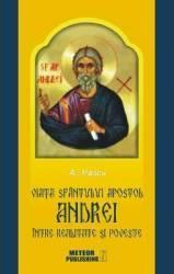 Viata Sfantului Apostol Andrei intre realitate si poveste - A. Pascu