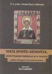 Viata Sfintei Genoveva ocrotitoarea Parisului si a Frantei edttie bilingva franceza-romana - D.S. Pierre Lallemant