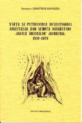 Viata si petrecerea nevoitoarei Anastasia din Sfanta Manastire Maica Ingerilor 1910-1979