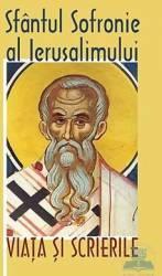 Viata si scrierile - Sfantul Sofronie Al Ierusalimului