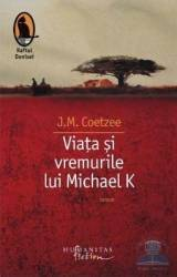 Viata si vremurile lui Michael K - J.M. Coetzee