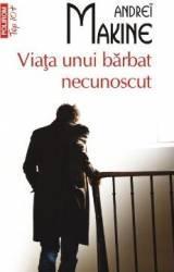 Viata unui barbat necunoscut - Andrei Makine title=Viata unui barbat necunoscut - Andrei Makine