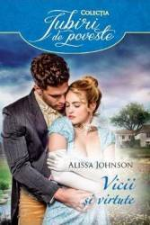 Vicii si virtute - Alissa Johnson