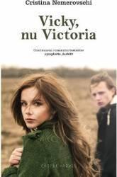 Vicky nu Victoria - Cristina Nemerovschi