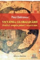 Viclenia Globalizarii - Paul Dobrescu