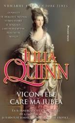 Vicontele care ma iubea - Julia Quinn