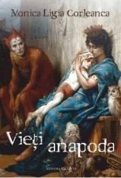 Vieti anapoda - Monica Ligia Corleanca