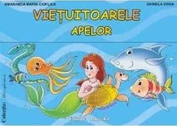 Vietuitoarele apelor - Planse - Smaranda Maria Cioflica Daniela Dosa