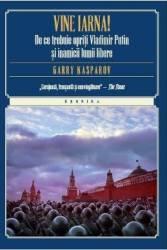 Vine iarna. De ce trebuie opriti Vladimir Putin si inamicii lumii libere - Garry Kasparov title=Vine iarna. De ce trebuie opriti Vladimir Putin si inamicii lumii libere - Garry Kasparov