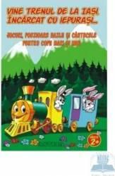 Vine trenul de la Iasi incarcat cu iepurasi -Jocuri poezioare hazlii si cantecele pentru copii
