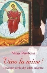 Vino la mine - Nina Pavlova Carti