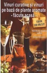 Vinuri curative si vinuri pe baza de plante aromate - Facute acasa - Barbel Ranseder title=Vinuri curative si vinuri pe baza de plante aromate - Facute acasa - Barbel Ranseder