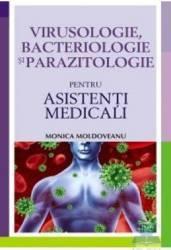 Virusologie bacteriologie si parazitologie pentru asistenti medicali - Monica Moldoveanu