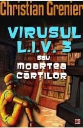 Virusul L.I.V. 3 sau moartea cartilor - Christian Grenier