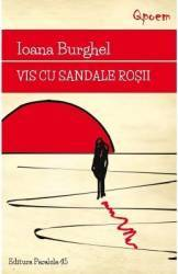 Vis cu sandale rosii - Ioana Burghel Carti