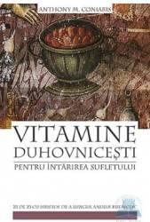 Vitamine duhovnicesti pentru intarirea sufletului - Anthony M. Coniaris Carti