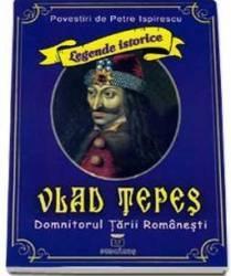 Vlad Tepes domnitorul Tarii Romanesti - Petre Ispirescu
