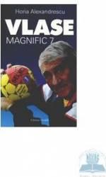 Vlase magnific 7 - Horia Alexandrescu