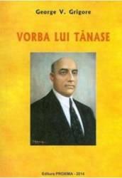 Vorba Lui Tanase  George V. Grigore