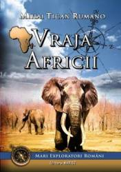 Vraja Africii - Mihai Tican Rumano