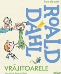 Vrajitoarele - Roald Dahl