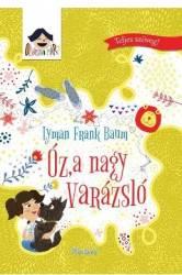 Vrajitorul din Oz lb. Maghiara - Lyman Frank Baum