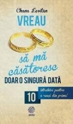 Vreau sa ma casatoresc doar o singura data - Chana Levitan Carti