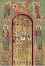 Vremea Lucrarii - Ierotheos Mitropolit Al Nafpaktosului
