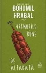 Vremurile bune de altadata - Bohumil Hrabal title=Vremurile bune de altadata - Bohumil Hrabal