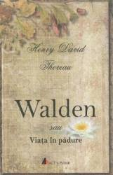Walden sau viata in padure - Henry David Thoreau Carti
