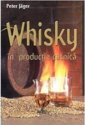 Whisky in productie casnica - Peter Jager title=Whisky in productie casnica - Peter Jager