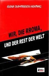 Wir die Rroma Und der Rest der Welt - Elena Dumitrescu-Nentwig title=Wir die Rroma Und der Rest der Welt - Elena Dumitrescu-Nentwig