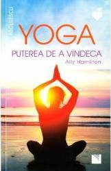 Yoga puterea de a vindeca - Ally Hamilton Carti