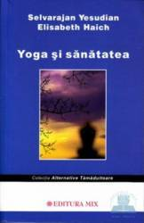 Yoga si sanatatea - Selvarajan Yesudian Elisabeth Haich Carti