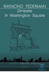 Zambete in Washington Square - Raymond Federman