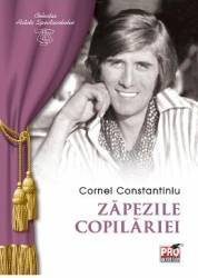 Zapezile copilariei - Cornel Constantiniu