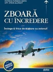 Zboara cu incredere - Patricia Furness-Smith Steve Allright