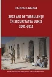 Zece ani de turbulente in securitatea lumii 2001-2011 - Eugen Lungu