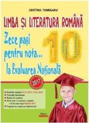 Zece pasi pentru nota 10 la Evaluarea Nationala 2017 - Cristina Tunegaru Carti