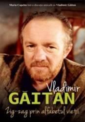 Zig-Zag prin alfabetul vietii - Vladimir Gaitan