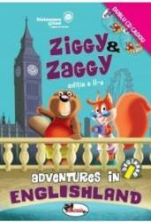 Ziggy and Zaggy. Adventures in Englishland + 2CD Carti