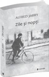 Zile si nopti - Alfred Jarry
